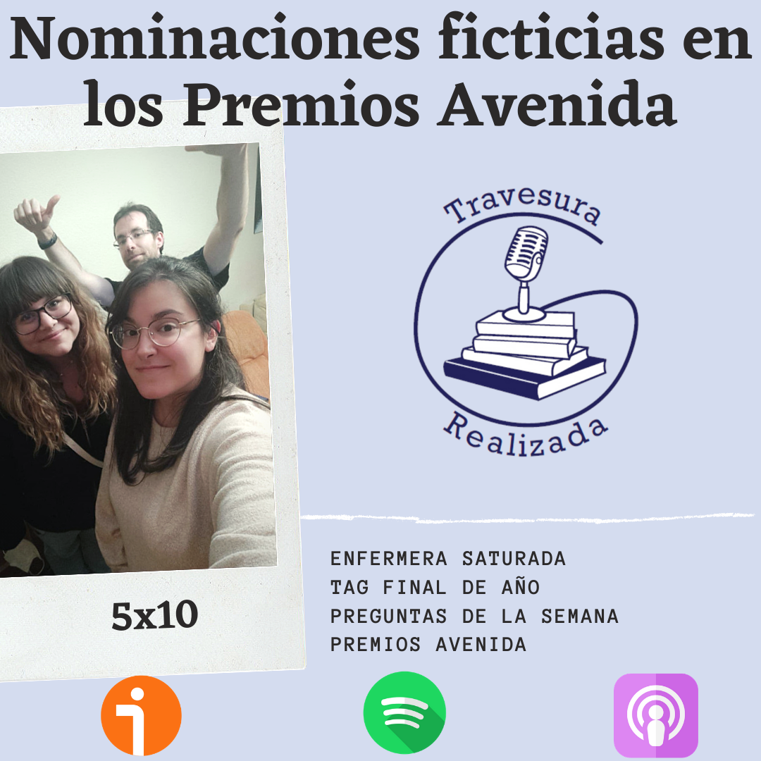 TR 5×10 – Nominaciones ficticias en los Premios Avenida