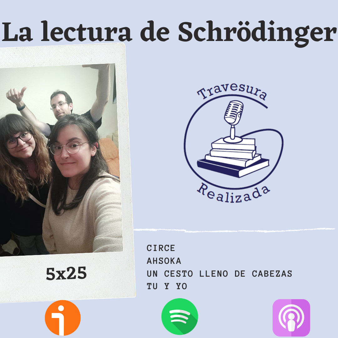 TR 5×25 – La lectura de Schrödinger