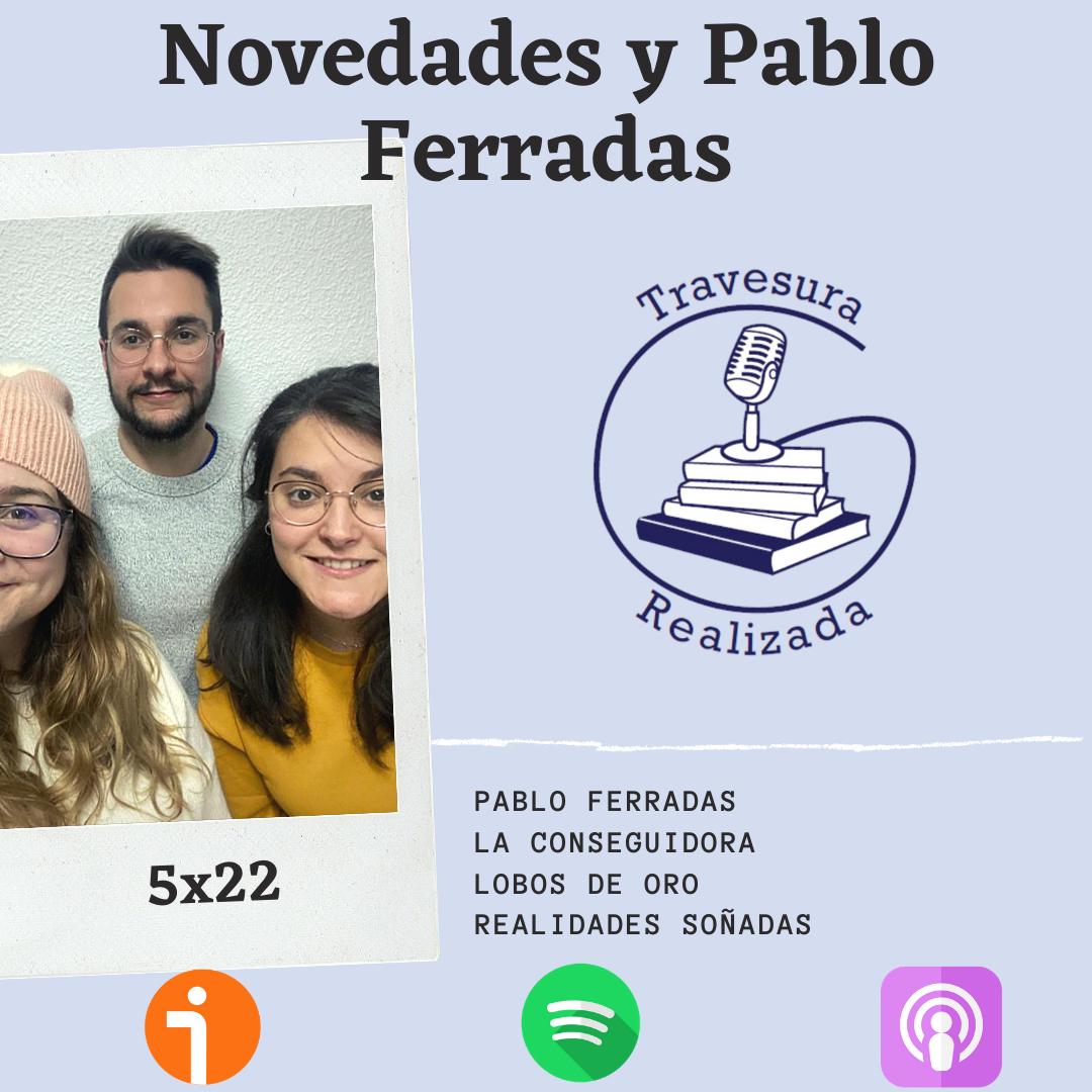 TR 5×22 – Entrevista a Pablo Ferradas y novedades de marzo 2021